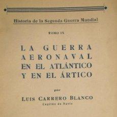 Militaria: HISTORIA DE LA SEGUNDA GUERRA MUNDIAL, POR LUIS CARRERO BLANCO, DEDICADO Y AUTOGRAFIADO POR EL AUTOR. Lote 22699040