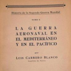 Militaria: TOMO X, HISTORIA DE LA SEGUNDA GUERRA MUNDIAL DEL ALMIRANTE LUIS CARRERO BLANCO, 1947 - CLC. Lote 23369767