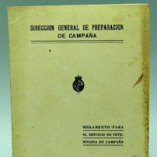 Militaria: REGLAMENTO SERVICIO VETERINARÍA EN CAMPAÑA DIRECCIÓN GENERAL PREPARACIÓN CAMPAÑA 1927 TALLER GUERRA. Lote 22718366