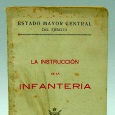 Militaria: LA INSTRUCCIÓN DE LA INFANTERÍA ESTADO MAYOR CENTRAL EJÉRCITO 1922 TALLERES DEPÓSITO GUERRA MADRID. Lote 22719170