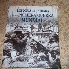 Militaria: HISTORIA ILUSTRADA DE LA 1ª GUERRA MUNDIAL. Lote 22725574
