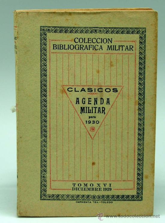 AGENDA MILITAR PARA 1930 CLÁSICOS COLECCIÓN BIBLIOGRÁFICA MILITAR TOMO XVI IMP TEA TOLEDO DIC 1929 (Militar - Libros y Literatura Militar)