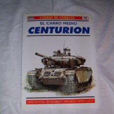 Militaria: EL CARRO MEDIO CENTURION · CARROS DE COMBATE Nº 70 · OSPREY MILITARY. Lote 23339153