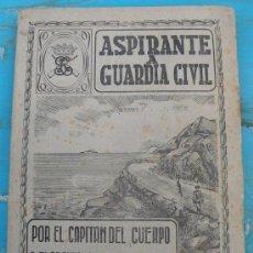 Militaria: ANTIGUO LIBRO - ASPIRANTE A GUARDIA CIVIL - AÑO 1942 - POR EL CAPITAN DEL CUERPO - FLORENTINO DEL AR. Lote 23558780