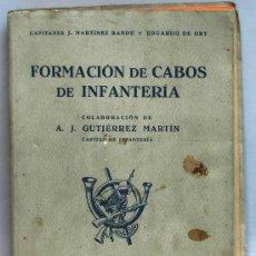 Militaria: FORMACIÓN DE CABOS DE INFANTERÍA J MARTÍNEZ BANDE EDUARDO ORY GUTIÉRREZ MARÍN EDITORIAL DOSSAT 1945. Lote 29923381