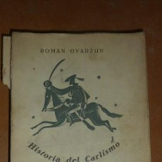 Militaria: LIBRO HISTORIA DEL CARLISMO. 1939. EDICIONES FE. ROMAN OYARZUN. GUERRA CIVIL ESPAÑOLA.. Lote 23842959