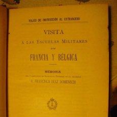 Militaria: 1910 VISITA REALIZADA A LAS ESCUELAS MILITARES DE FRANCIA Y BÉLGICA. Lote 27046791