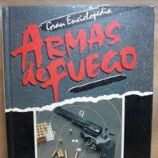 Militaria: LIBRO GRAN ENCICLOPEDIA - ARMAS DE FUEGO - LAS ARMAS COMO DEPORTE - NUEVA LENTE 1988. Lote 23965687