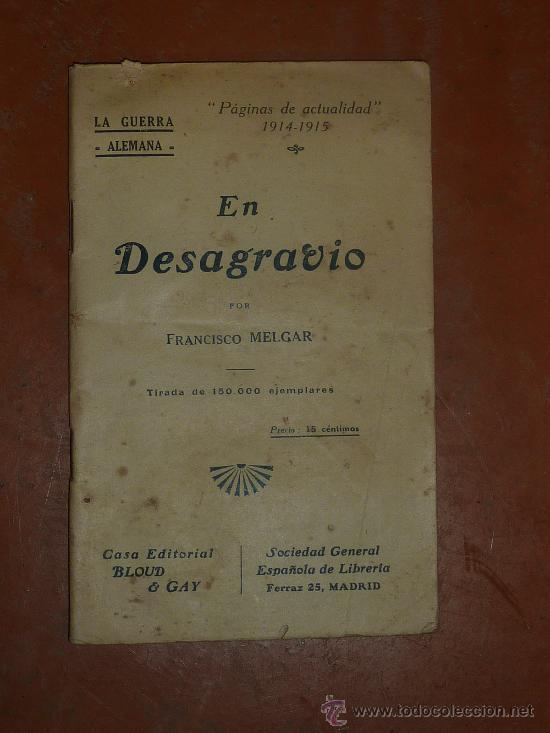 RARO LIBRO DE LA GUERRA ALEMANA. MADRID 1916. ESCRITO EN PLENA 1A GUERRA MUNDIAL. FRANCISCO MELGAR. (Militar - Libros y Literatura Militar)