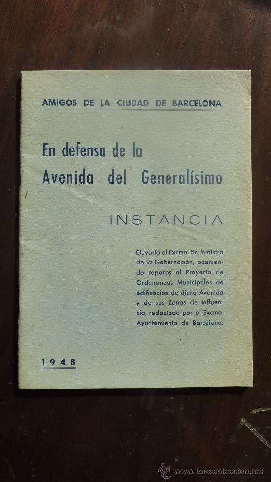 RARO LIBRO EN DEFENSA DE LA AVENIDA DEL GENERALISIMO. AMIGOS DE BARCELONA. 1948. (Militar - Libros y Literatura Militar)