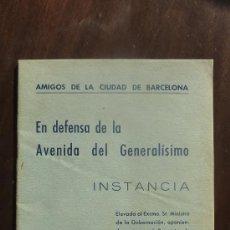 Militaria: RARO LIBRO EN DEFENSA DE LA AVENIDA DEL GENERALISIMO. AMIGOS DE BARCELONA. 1948. . Lote 24157080