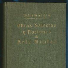 Militaria: OBRAS SELECTAS Y NOCIONES DEL ARTE MILITAR. VILLAMARTÍN. LIBRERÍA DEL EJÉRCITO. MADRID. 1883 .. Lote 24179431