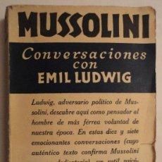 Militaria: 'MUSSOLINI. CONVERSACIONES CON EMIL LUDWIG'. 1ª EDICIÑON, DICIEMBRE DE 1932, 222 PÁGINAS.. Lote 24771917