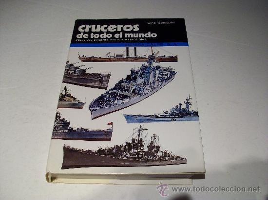 ESPASA CALPE / CRUCERROS DE TODO EL MUNDO, DE GINO GALUPPINI ¡¡ VER !! (Militar - Libros y Literatura Militar)