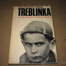 Militaria: TREBLINKA (LA SUBLEVACION DE UN CAMPO DE EXTERMINIO)JEAN-FRANCOIS STEINER PLAZA Y JANES 1967. Lote 24942977