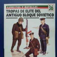 Militaria: TROPAS DE ELITE DEL ANTIGUO BLOQUE SOVIETICO - EJERCITOS Y BATALLAS Nº 36 - OSPREY MILITARY. Lote 25172607