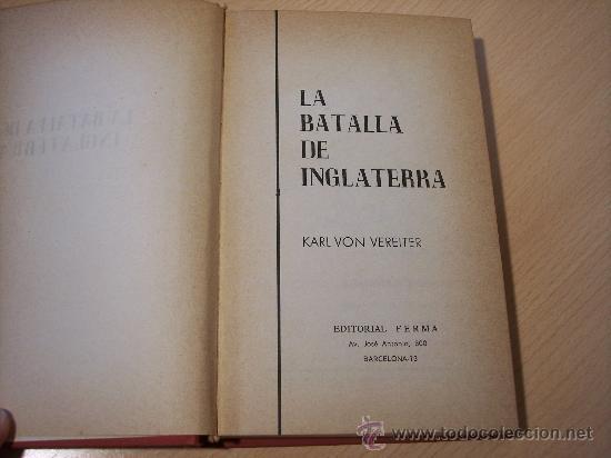 Militaria: LA BATALLA DE INGLATERRA (KARL VON VEREITER) EDITORIAL FERMA - 1969 (ILUSTRADO) - Foto 2 - 25888211