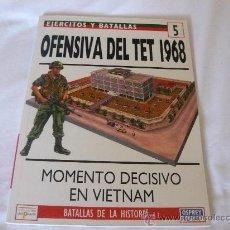 Militaria: OSPREY EJERCITOS Y BATALLAS Nº 5 OFENSIVA DEL TET 1968. Lote 27990064