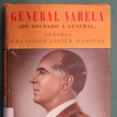 Militaria: 'GENERAL VARELA. DE SOLDADO A GENERAL'. AÑO 1956, 272 PÁGINAS.. Lote 26998047