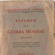 Militaria: RESUMEN DE LA GUERRA MUNDIAL (1914-1918) / RIVERAS DE LA PORTILLA.- 1931. Lote 27128384