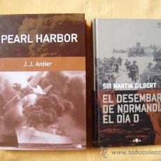Militaria: PEARL HARBOR J. .J. ANTIER Y EL DESEMBARCO DE NORMANDIA EL DIA D SIR MARTIN GILBERT. Lote 27519410