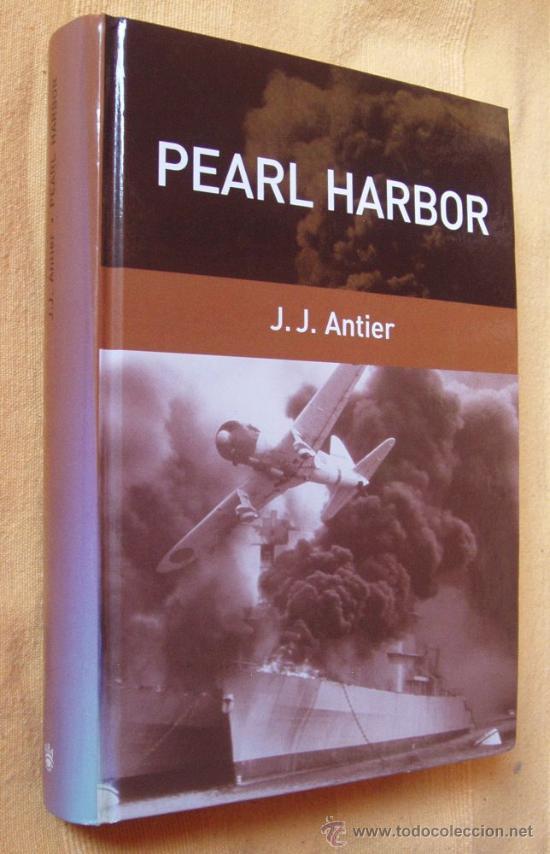 Militaria: PEARL HARBOR J. .J. Antier y EL DESEMBARCO DE NORMANDIA EL DIA D Sir Martin Gilbert - Foto 2 - 27519410