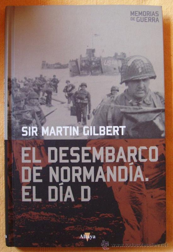 Militaria: PEARL HARBOR J. .J. Antier y EL DESEMBARCO DE NORMANDIA EL DIA D Sir Martin Gilbert - Foto 3 - 27519410