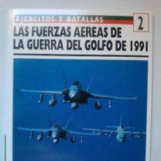 Militaria: LAS FUERZA AEREAS DE LA GUERRA DEL GOLFO DE 1991. Lote 27529457