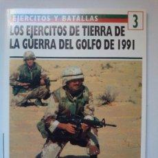 Militaria: LOS EJERCITOS DE TIERRA DE LA GUERRA DEL GOLFO 1991. Lote 27529471