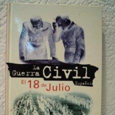 Militaria: LA GUERRA CIVIL ESPAÑOLA. EL 18 DE JULIO (4). Lote 27717815