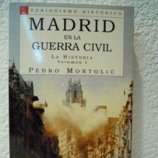 Militaria: MADRID EN LA GUERRA CIVIL. VOL. I. Lote 27717963