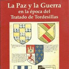 Militaria: LA PAZ Y LA GUERRA EN LA EPOCA DEL TRATADO DE TORDESILLAS GUIA DE LA EXPOSICION 35 PAGINAS . Lote 27771381