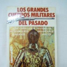 Militaria: LOS GRANDES CUERPOS MILITARES DEL PASDO. Lote 27781471