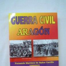 Militaria: GUERRA CIVIL ARAGÓN Y GUERRA CIVIL ARAGÓN II IMÁGENES. Lote 27862389
