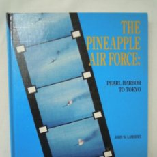 Militaria: THE PINEAPPLE AIR FORCE PEARL HARBOR TO TOKYO. Lote 27862568