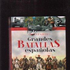 Militaria: MILITARIA , GRANDES BATALLAS ESPAÑOLAS /POR: JUAN VAZQUEZ Y LUCAS MOLINA. Lote 27869070