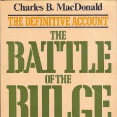 Militaria: THE BATTLE OF THE BULGE, THE DEFINITIVE ACCOUNT - CHARLES B. MACDONALD (TAPA DURA CON SOBRECUBIERT. Lote 27871668