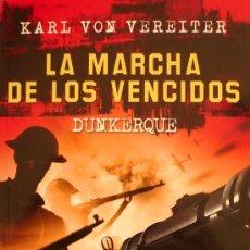 Militaria: KARL VON VEREITER / LA MARCHA DE LOS VENCIDOS / DUNKERQUE / (REF:D-642). Lote 27893132