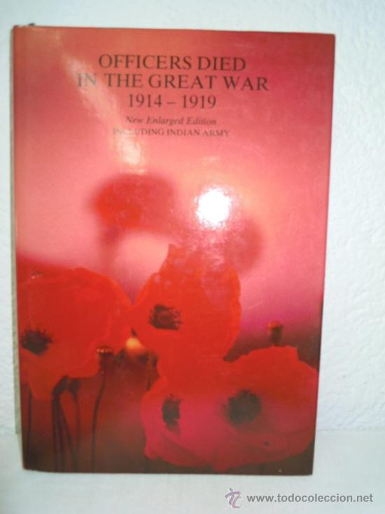 OFFICERS DIED IN THE GREAT WAR 1914 - 1919 - INCLUDING INDIAN ARMY (Militar - Libros y Literatura Militar)