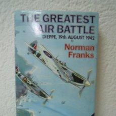 Militaria: THE GREATEST AIR BATTLE - DIEPPE, 19TH AUGUST 1942. Lote 27901336