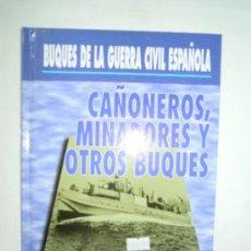 Militaria: BUQUES DE LA GUERRA CIVIL ESPAÑOLA CAÑONEROS, MINADORES Y OTROS BUQUES. Lote 27908531