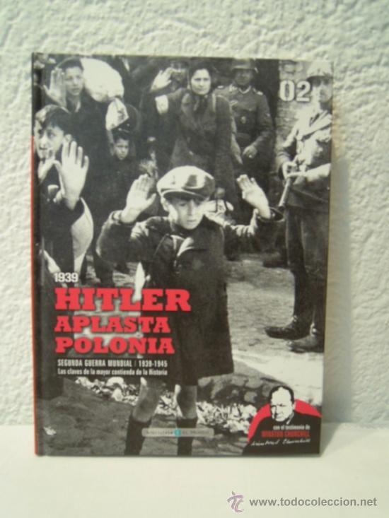 II GUERRA MUNDIAL 1939 HITLER APLASTA POLONIA - CONSECUENCIA DEL PACTO MOLOTOV-RIBBENTROP (Militar - Libros y Literatura Militar)