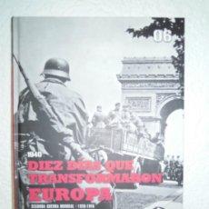 Militaria: II G. MUNDIAL 1940 - DIEZ DÍAS QUE TRANSFORMARON EUROPA EL III RIECH SE QUITA LA ESPINA DE VERSALLES. Lote 27908652