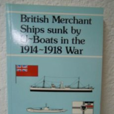Militaria: BRITISH MERCHANT BY U-BOATS IN THE 1914 - 1918 WAR. Lote 27940929