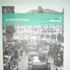 Militaria: LA GUERRA CIVIL ESPAÑOLA - LA CAIDA DE SANTANDER AGOSTO 1937. Lote 27942170