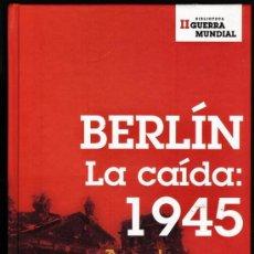 Militaria: LA II GUERRA MUNDIAL - BERLIN / LA CAIDA 1945 - A. BEEVOR - PLANETA - AÑO 2006 - Z- 11. Lote 27965300