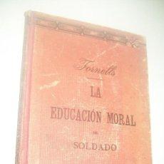 Militaria: LA EDUCACIÓN MORAL DEL SOLDADO-FORNELLS.- S/F.-. Lote 28176795
