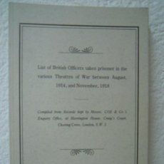 Militaria: LIST OF BRITISH OFFICERS TAKEN PRISIONER IN THE VARIOUS THEATRES OF WAR BETWEEN AUGUST, 1914, AND.... Lote 28187044
