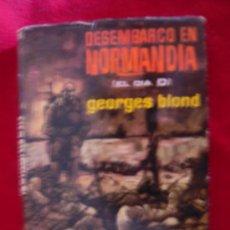 Militaria: DESEMBARCO EN NORMANDIA - EL DIA D - GEORGES BLOND - PLAZA Y JANES - EDICION ILUSTRADA. Lote 28209186