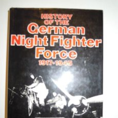 Militaria: HISTORY OF THE GERMAN NIGHT FIGHTER FORCE 1917- 1945. Lote 28284141